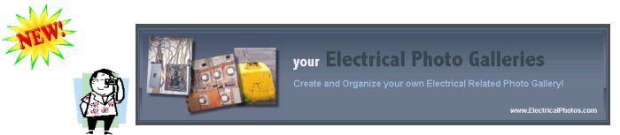 New Feature! - Create and Share your own Electrical Related Photo Gallery!