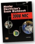 Master Electrician's Exam Workbook Based on the 2008 NEC