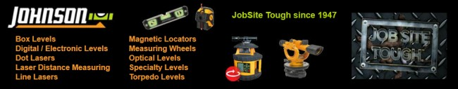 Johnson laser levels, spirit levels, construction measuring and marking tools - JobSite Tough Since 1947