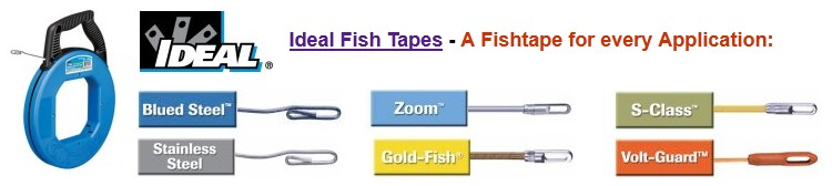 Ideal Fish Tapes - Expanded Selection & Lower Pricing