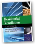 Residential Ventilation Handbook - Ventilation to Improve Indoor Air Quality